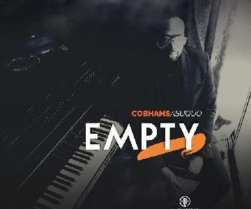 LYRICS : Cobhams Asuquo – EMPTY