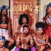 LYRICS : Orezi – COOKING POT