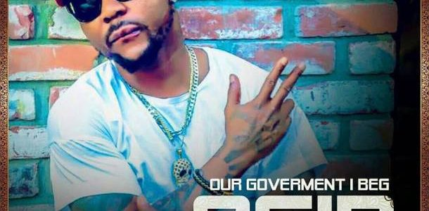 LYRICS : Oriste Femi – OUR GOVERNMENT I BEG