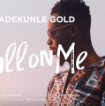 VIDEO : Adekunle Gold – CALL ON ME